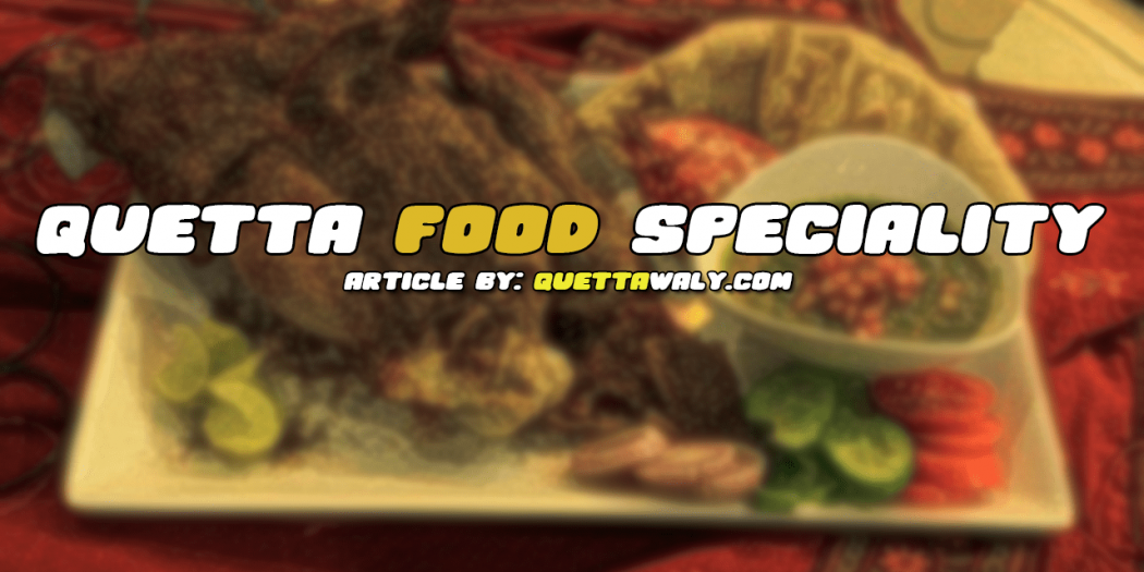Quetta Food Speciality