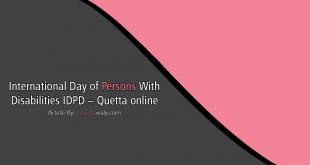 International day of persons with disabilities IDPD - Quetta online