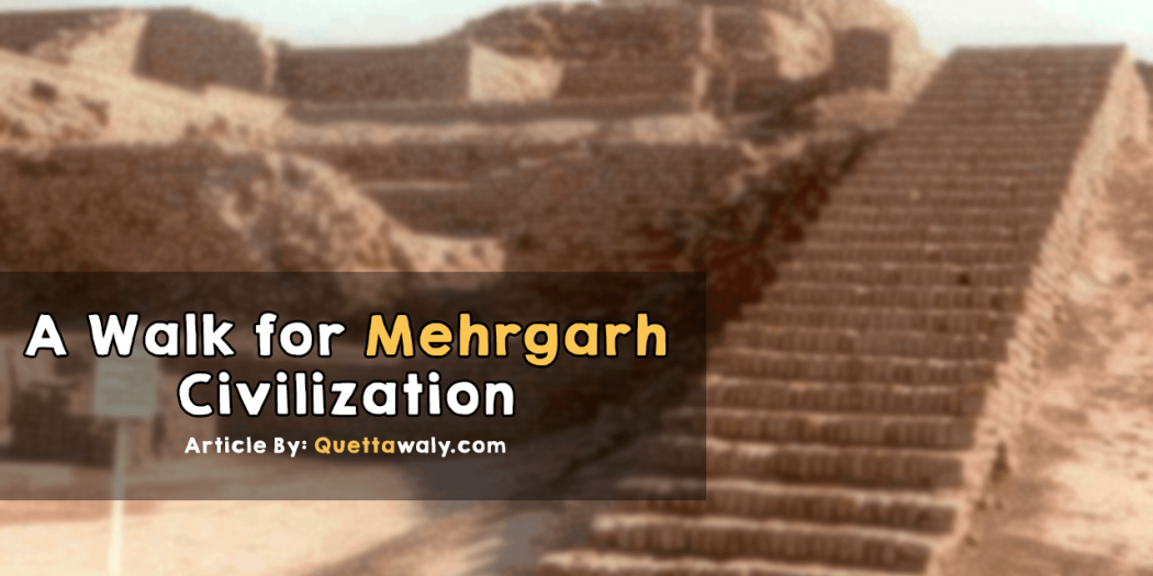 A Walk for Mehrgarh Civilization #MehrgarhBalochistan