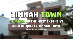 Situation of The Most Expensive Area of Quetta Jinnah Town