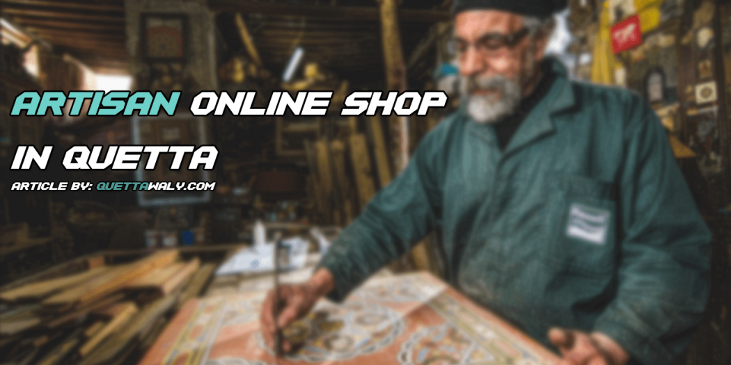 The Artisan Online Shop In Quetta