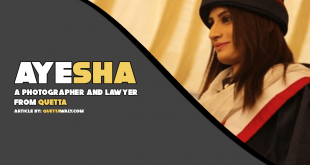Ayesha - A Photographer and Lawyer from Quetta