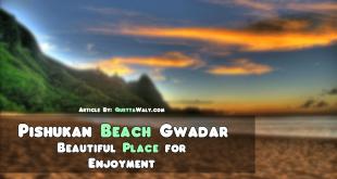 Pishukan Beach Gwadar - Beautiful Place for Enjoyment