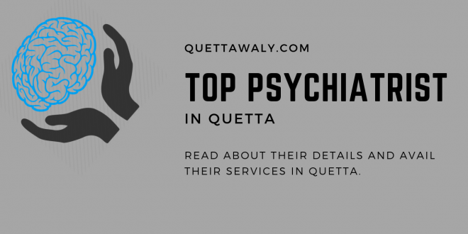 Best Psychiatrist in Quetta