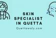 Skin Specialist in Quetta