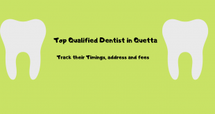 Top Qualified Dentist in Quetta