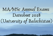 MA/MSc Annual Exams Datesheet 2018 (University of Balochistan)