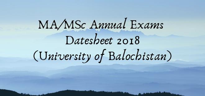MA/MSc Annual Exams Datesheet 2018 (University of Balochistan)