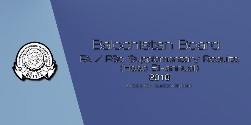 Balochistan Board - FA FSc Supplementary Results (Hssc Biannual) 2018