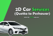 2D Car Service Quetta to Peshawar
