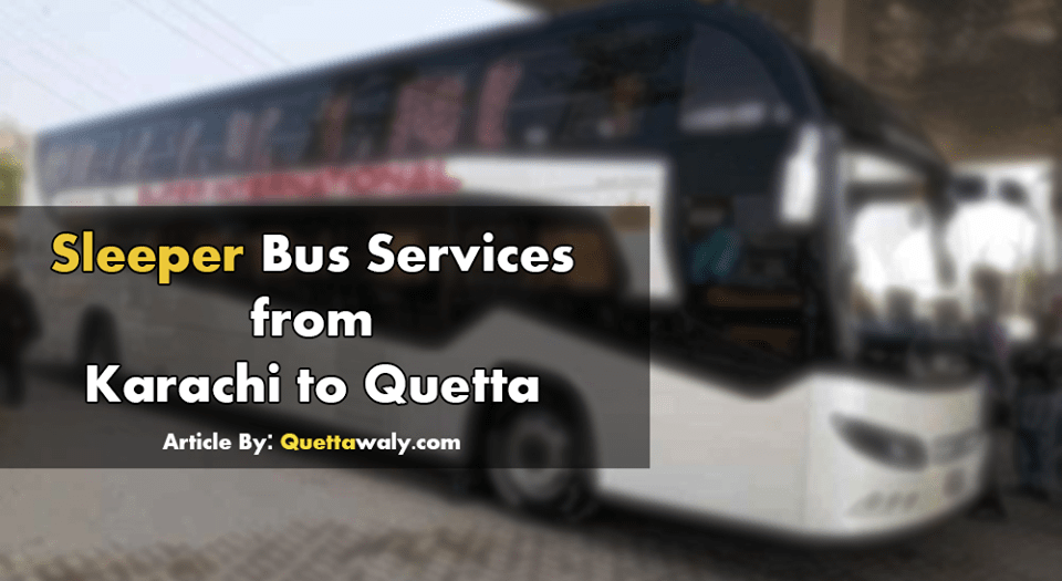 Luxury Sleeper Bus Services from Karachi to Quetta 'Super International'