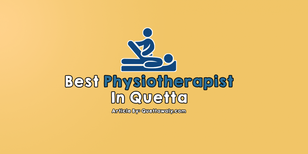best physiotherapist in quetta