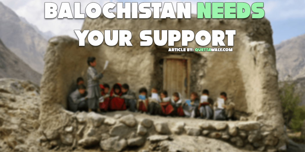 balochistan needs your support