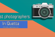 best photographers in quetta-min