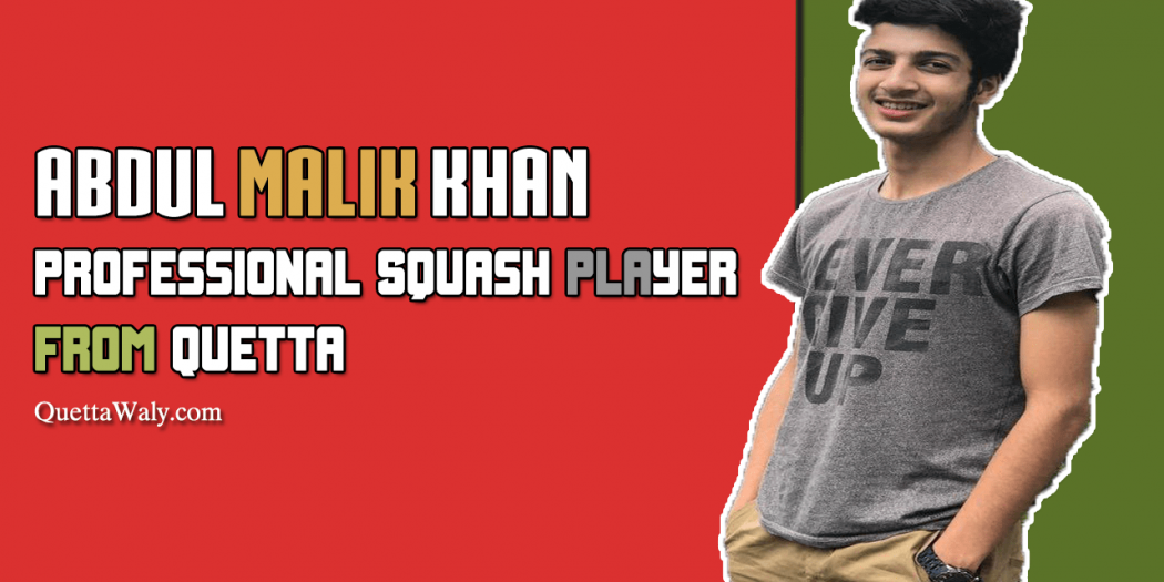 Abdul Malik Khan - Professional Squash Player From Quetta