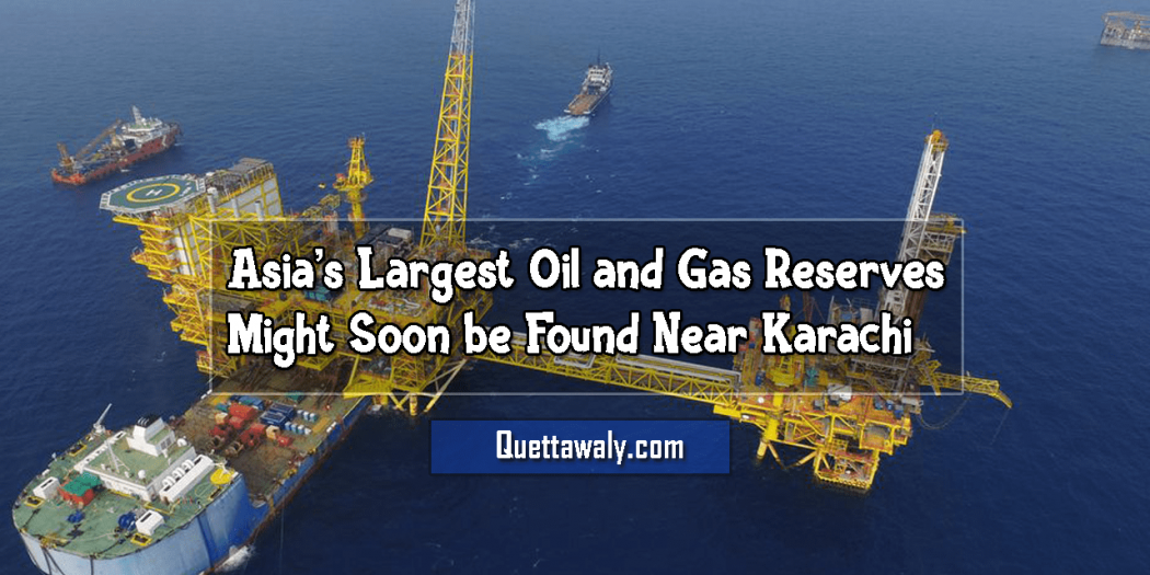 Asia's Largest Oil and Gas Reserves Might Soon be Found Near Karachi