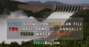 Study Shows Pakistan Can Fill Two Large Dams but Annually Fresh Water Wasted