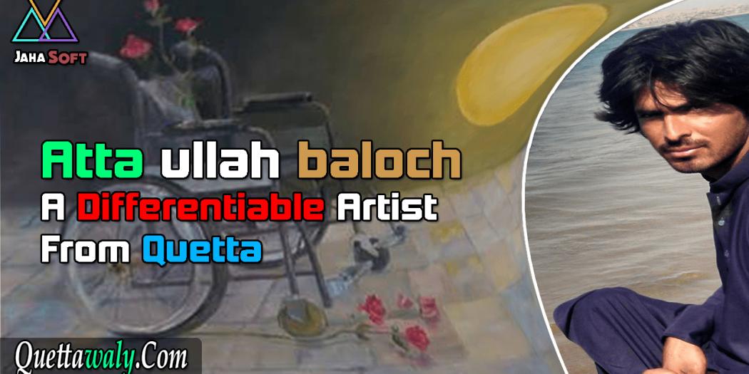Attaullah Baloch A Differentiable Artist From Quetta