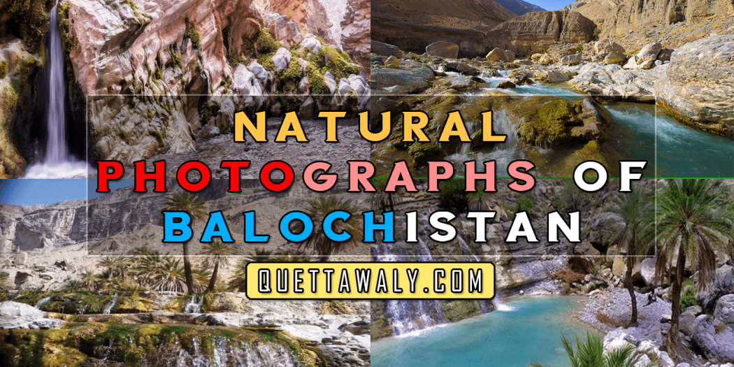 Natural and Beautiful Photographs of Balochistan