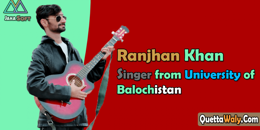 Ranjhan Khan Singer from University of Balochistan