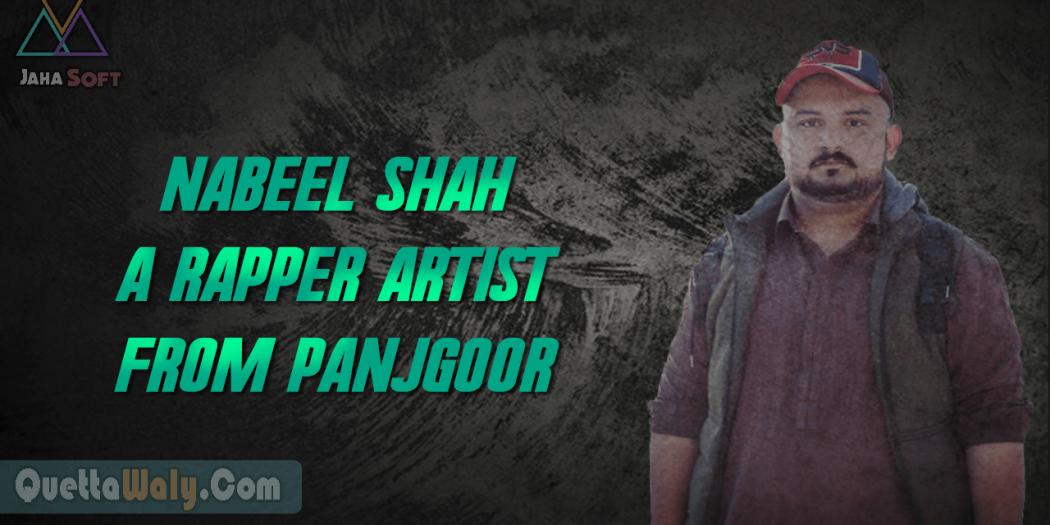 Nabeel Shah a Rapper Artist from Panjgoor