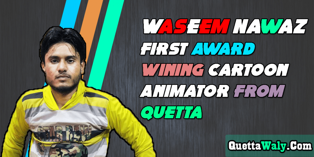 Waseem Nawaz Cartoon Animator from Quetta, Balochistan