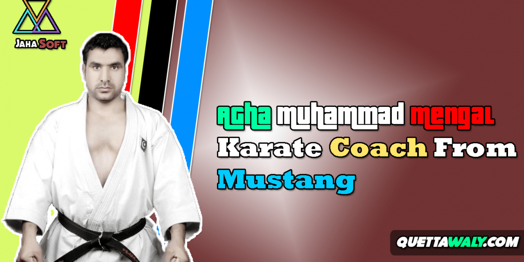 Agha Muhammad Mengal - Karate Coach From Mustang