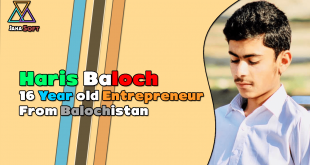 Haris Baloch - 16 Year old Entrepreneur From Balochistan