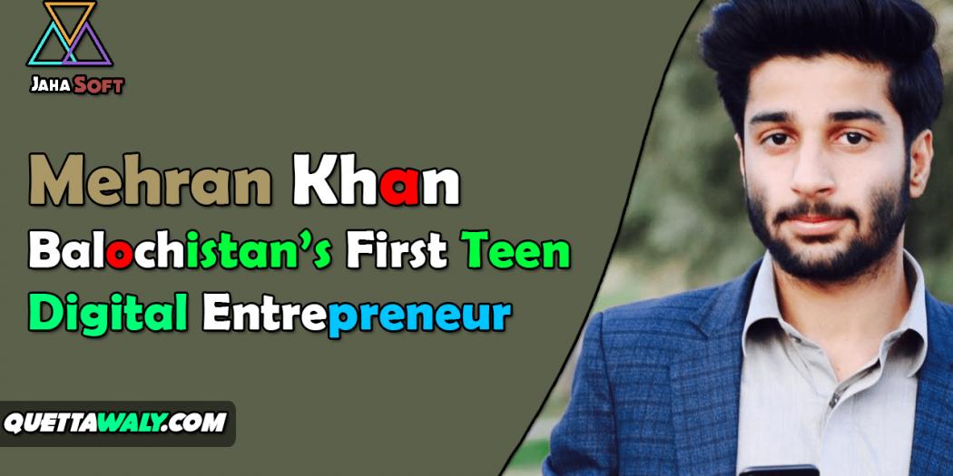 Mehran Khan – Balochistan's First Teen Digital Entrepreneur
