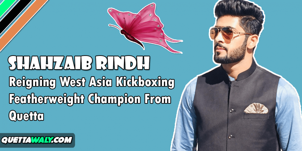 Shahzaib Rindh - Reigning West Asia Kickboxing Featherweight Champion From Quetta