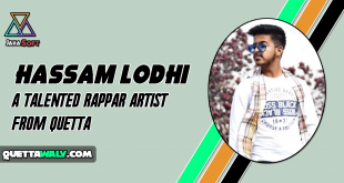 Hassam Lodhi - A Talented Rappar Artist From Quetta