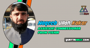 Naqeeb Ullah Kakar - Assistant Commissioner From Pishin
