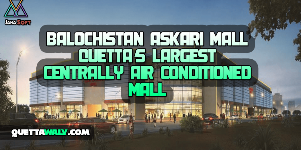 Balochistan Askari Mall Quetta's Largest Centrally Air Conditioned Mall
