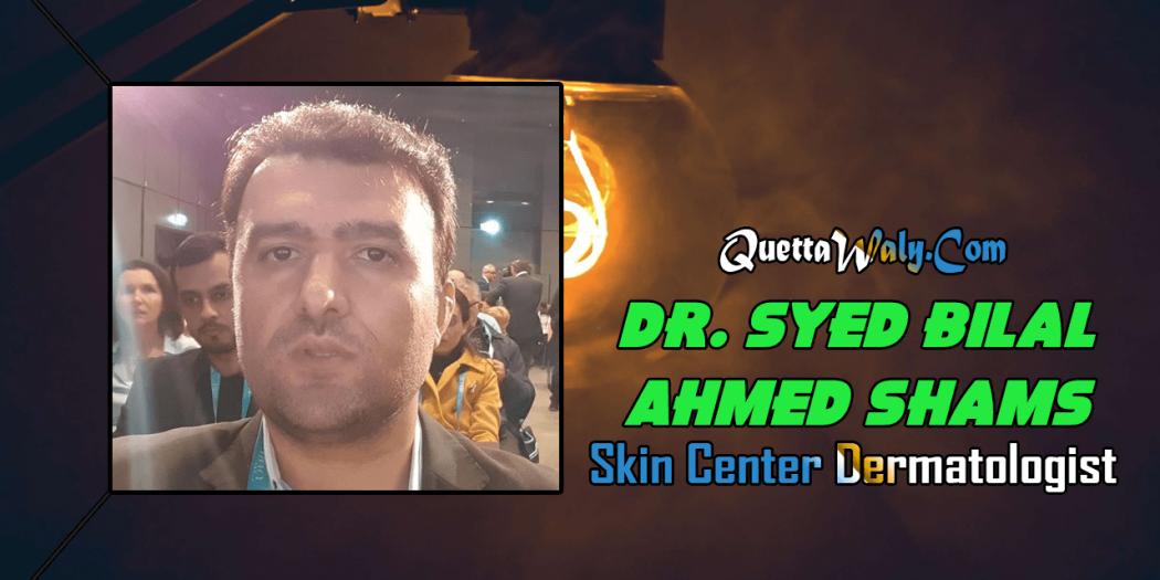 Dr. Syed Bilal Ahmed Shams - Skin Center Dermatologist