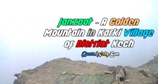 Janzaat - A Golden Mountain in Karki Village of District Kech