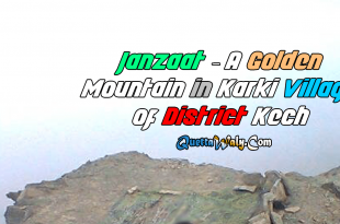 Janzaat - A Golden Mountain in Karki Village of District Kech