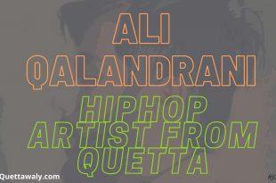 Ali Qalandrani - Hiphop Artist from Quetta